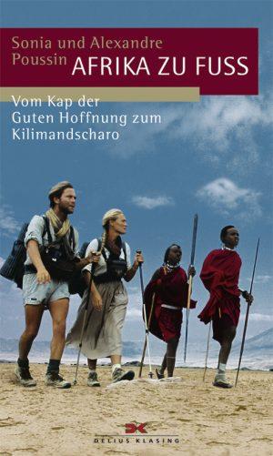 Afrika zu Fuß - Vom Kap der Guten Hoffnung zum Kilimandscharo