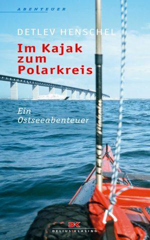 Im Kajak zum Polarkreis - Ein Ostseeabenteuer