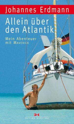 Allein über den Atlantik - Mein Abenteuer mit der MAVERICK