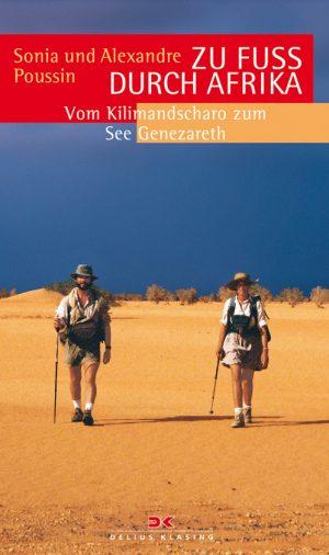 Zu Fuß durch Afrika - Vom Kilimandscharo zum See Genezareth