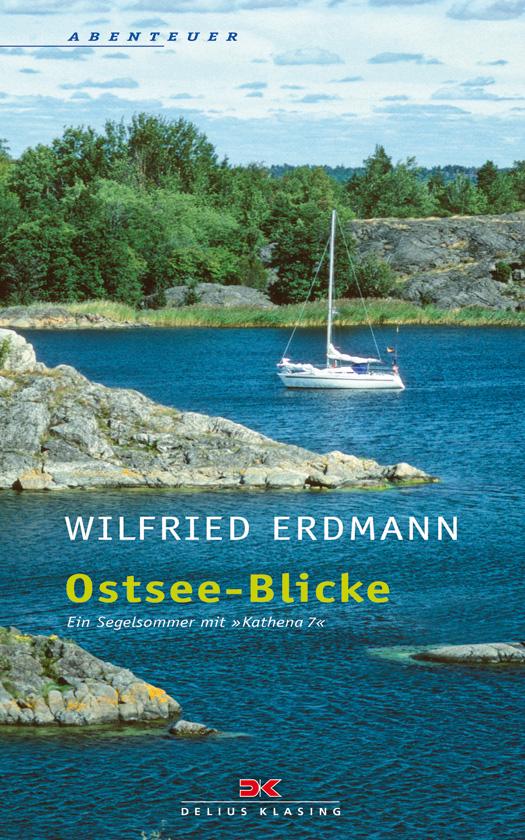 Ostsee-Blicke - Ein Segelsommer mit KATHENA 7